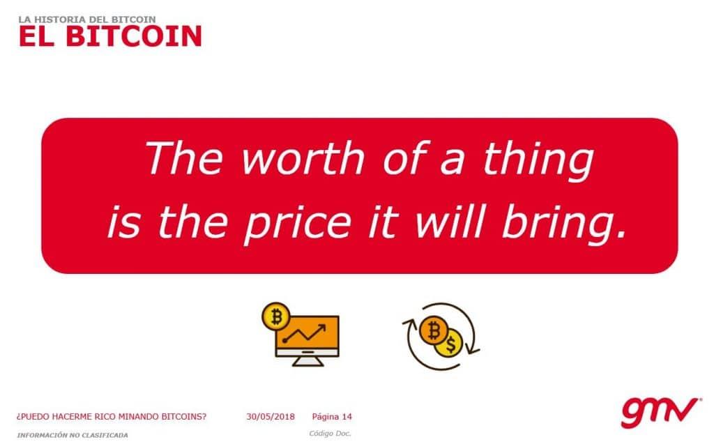 El precio de una cosa es el precio que le queramos dar
